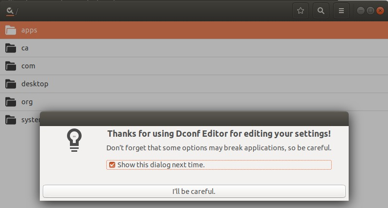 Launch the Dconf Editor